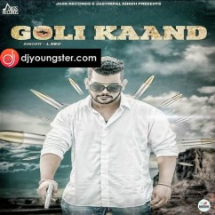 Goli Kaand song download by L Reo