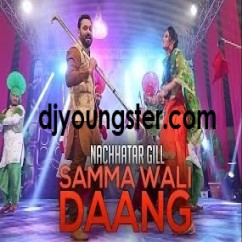 Samma Wali Daang song download by Nachhatar Gill