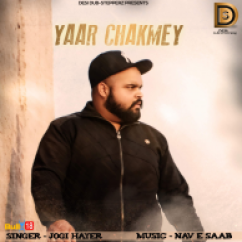 Yaar Chakmey song download by Jogi Hayer