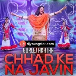 Chhad Ke Na Javin-Gurlez Akhtar mp3