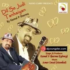 *Dil Se Judi Tanhaiyan - (Kamal P Sharma) song download by