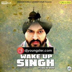 *Wake Up Singh - (Punjabi Movie Songs) song download by