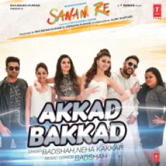 Akkad Bakkad-Neha Kakkar-Badshah mp3