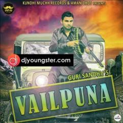 Vailpuna song download by Guri Sandhu