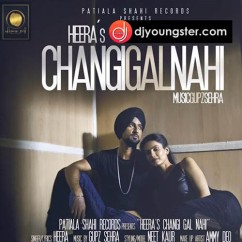Changi Gal Nahi song download by Heera