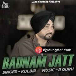 Badnam Jatt song download by Kulbir