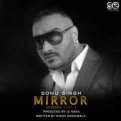 Mirror song download by Sonu Singh