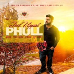 Phull song download by Jeet Uppal