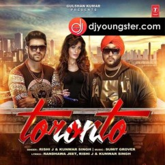 Toronto song download by Kunwar Singh