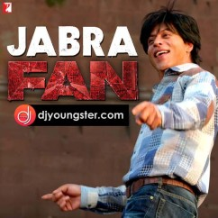 Jabra Fan song download by Nakash Aziz