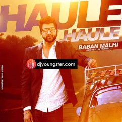 Haule Haule song download by Babal Malhi