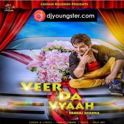 Veer Da Viah song download by Pankaj Sharma