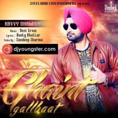 Ghaint Galbaat song download by Kavvy Dhaliwal