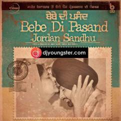 Bebe Di Pasand-Jordan Sandhu mp3