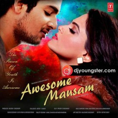 *Awesome Mausam - (Sonu Nigam) song download by