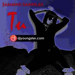 Tu-Jasmine Sandlas mp3