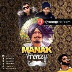 Manak Frenzy song download by Dj Frenzy