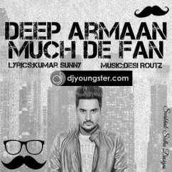 Much Da Fan song download by Deep Armaan