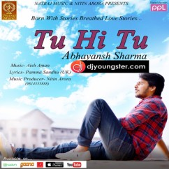 Tu Hi Tu song download by Abhayansh Sharma