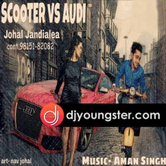 Scooter Vs Audi song download by Johal Jandialea