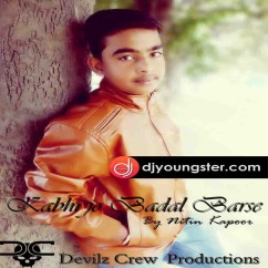 Kabhi Jo Badal Barse Refix song download by Nitin Kapoor