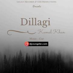 Dilagi song download by Kamal Khan