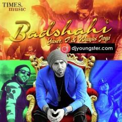 Badshahi song download by Yaser P