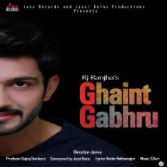 Ghaint Gabhru song download by Rj Ranjha
