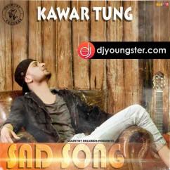 Sad Song song download by Kawar Tung