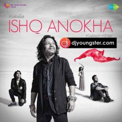 *Ishq Anokha - (Kailash Kher) song download by