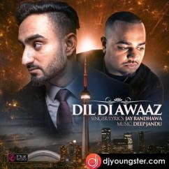 Dil Di Awaaz song download by Jay Randhawa