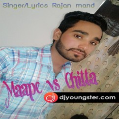 Maape Vs Chitta(Live) song download by Rajan Mand