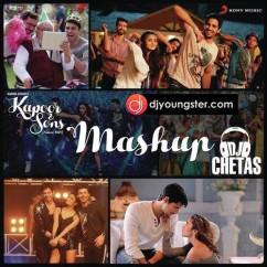 Kapoor N Sons Mashup song download by DJ Chetas