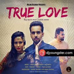 True Love song download by Raj Maan