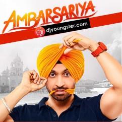 *Ambarsariya - (Diljit Movie Songs) song download by