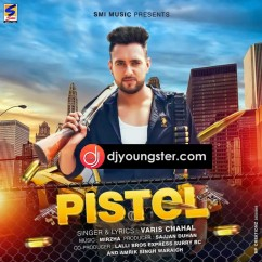 Pistol song download by Varis Chahal