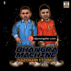 Bhangra Machine song download by Jaz Dhami