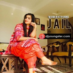 Jail song download by Mankirat Pannu