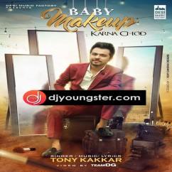 Baby Makeup Karna Chod-Tony Kakkar mp3