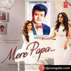 Mere Papa-Tulsi Kumar-Khushali Kumar mp3