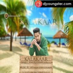 *Kalakaar - (Baljit Gharuan) song download by