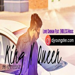 King N Queen song download by Love Chohan