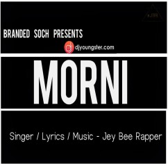 Morni song download by JeyBee