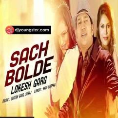 Sach Bolde song download by Lokesh Garg