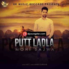 Putt Ladla song download by Mohi Bajwa