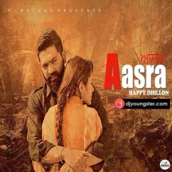 Aasra song download by Happy Dhillon