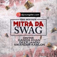 Mitra Da Swag song download by Sikander Kahlon