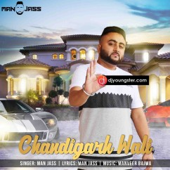 Chandigarh Wali song download by Man Jass