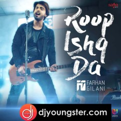Roop Ishq Da song download by Farhan Gilani