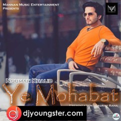 Ye Mohabat song download by Nouman Khalid